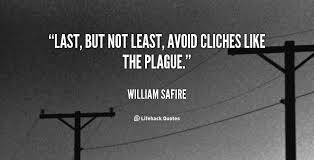 cliches like the plague - william safire